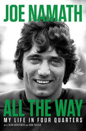 All the Way: My Life in Four Quarters (Paperback)