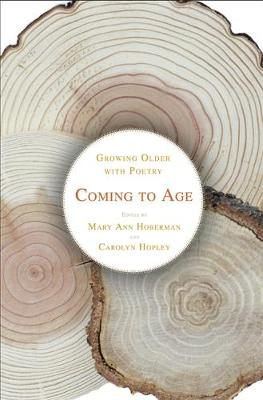 Coming to Age: Growing Older with Poetry (Hardback)