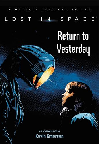 Lost in Space: Return to Yesterday - Lost in Space (Hardback)