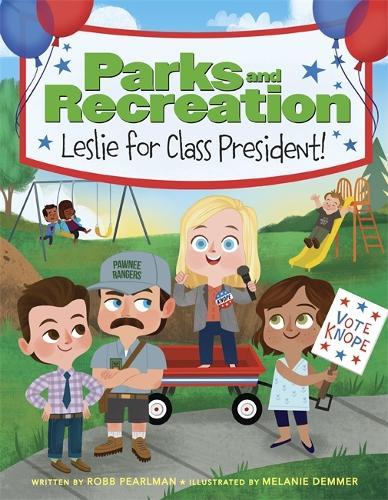 Parks and Recreation: Leslie for Class President! (Hardback)
