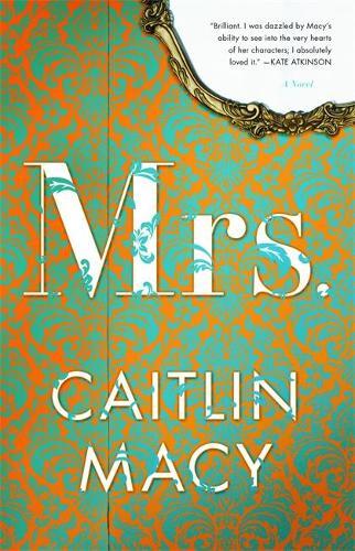 Mrs.: A Novel (Hardback)