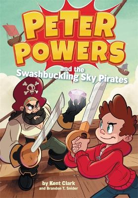 Peter Powers and the Swashbuckling Sky Pirates! - Peter Powers (Paperback)