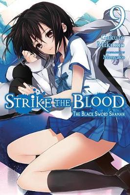 Strike the Blood, Vol. 9 (light novel) (Paperback)