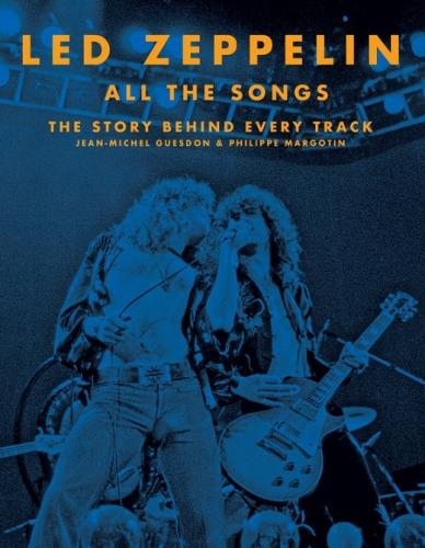 Led Zeppelin All the Songs: The Story Behind Every Track - All the Songs (Hardback)