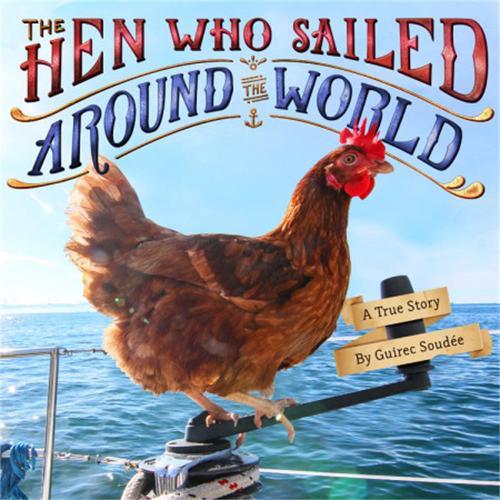 The Hen Who Sailed Around the World: A True Story (Hardback)