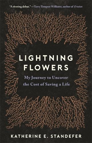 Lightning Flowers: My Journey to Uncover the Cost of Saving a Life (Hardback)