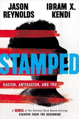 Stamped: Racism, Antiracism, and You: A Remix of the National Book Award-winning Stamped from the Beginning (Hardback)
