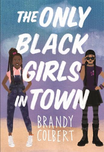 The Only Black Girls in Town (Paperback)