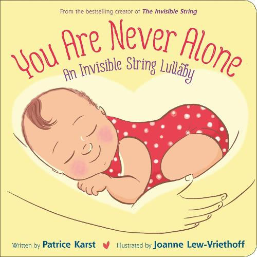 You Are Never Alone: An Invisible String Lullaby (Board book)