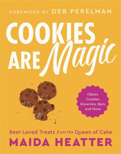 Cookies Are Magic: Classic Cookies, Brownies, Bars, and More (Hardback)