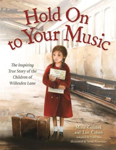 Hold On to Your Music: The Inspiring True Story of the Children of Willesden Lane (Paperback)