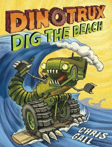 Dinotrux Dig the Beach - Dinotrux (Paperback)