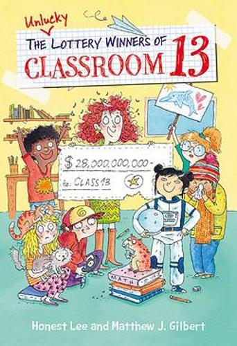 The Unlucky Lottery Winners of Classroom 13 - Classroom 13 (Hardback)