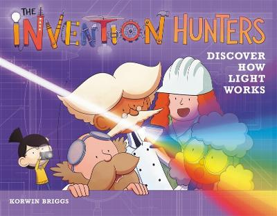 The Invention Hunters Discover How Light Works (Hardback)