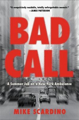Bad Call: A Summer Job on a New York Ambulance (Hardback)