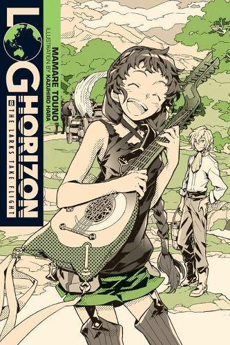 Log Horizon, Vol. 8 (light novel): The Larks Take Flight (Paperback)