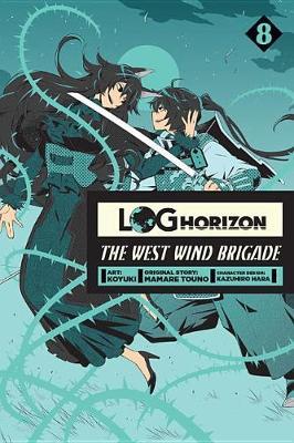 Log Horizon: The West Wind Brigade, Vol. 8 (Paperback)