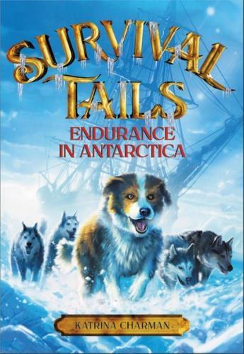 Survival Tails: Endurance in Antarctica (Paperback)
