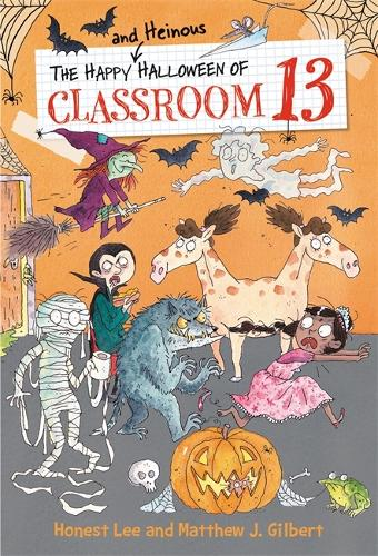 The Happy and Heinous Halloween of Classroom 13 - Classroom 13 (Paperback)