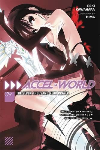 Accel World, Vol. 9 (light novel): The Seven-Thousand-Year Prayer (Paperback)