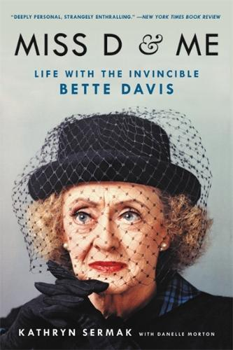 Miss D and Me: Life with the Invincible Bette Davis (Paperback)