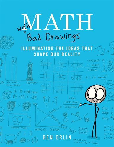 Math with Bad Drawings: Illuminating the Ideas That Shape Our Reality (Hardback)