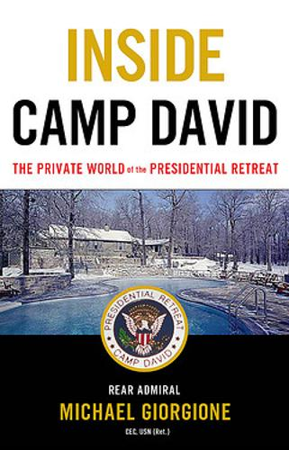 Inside Camp David: The Private World of the Presidential Retreat (Hardback)