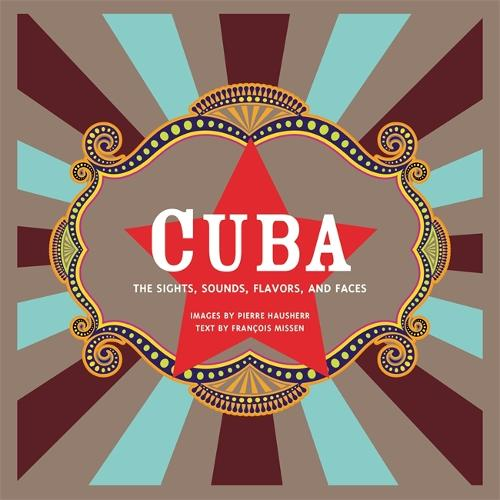 Cuba (Revised): The Sights, Sounds, Flavors, and Faces (Paperback)