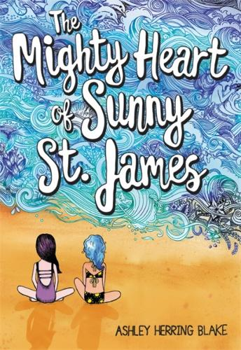The Mighty Heart of Sunny St. James (Hardback)