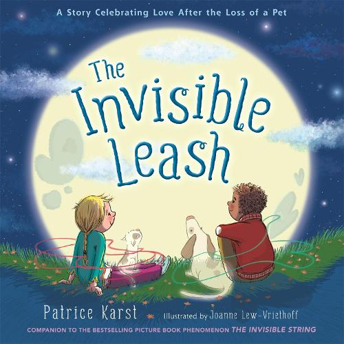 The Invisible Leash: A Story Celebrating Love After the Loss of a Pet (Paperback)
