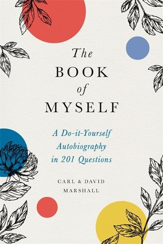 The Book of Myself (New edition): A Do-It-Yourself Autobiography in 201 Questions (Hardback)