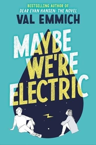 Maybe We're Electric (Hardback)
