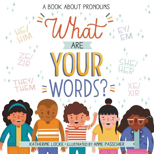 What Are Your Words?: A Book About Pronouns (Hardback)