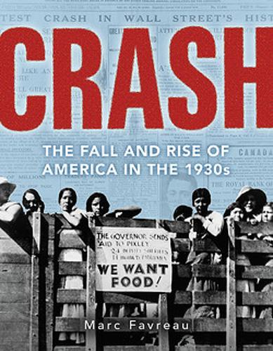 Crash: The Great Depression and the Fall and Rise of America (Hardback)