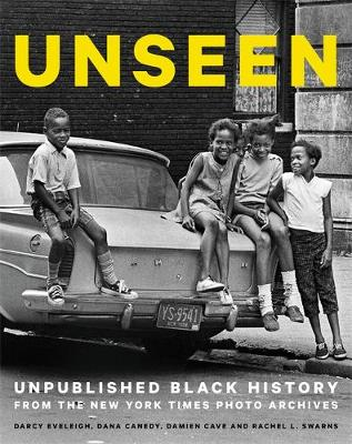 Unseen: Unpublished Black History from the New York Times Photo Archives (Hardback)
