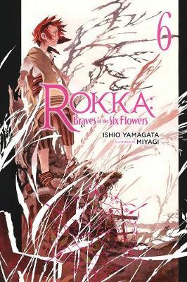 Rokka: Braves of the Six Flowers Vol. 6 (light novel) (Paperback)