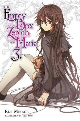 The Empty Box and Zeroth Maria, Vol. 3 (light novel) (Paperback)
