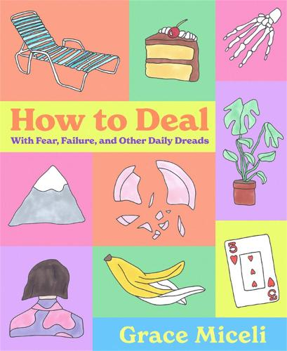 How to Deal: With Fear, Failure, and Other Daily Dreads (Hardback)