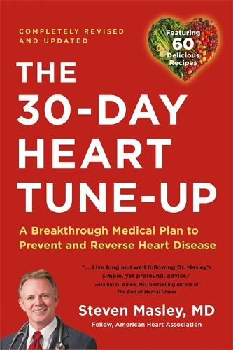 30-Day Heart Tune-Up (Revised edition): A Breathrough Medical Plan to Prevent and Reverse Heart Disease (Paperback)
