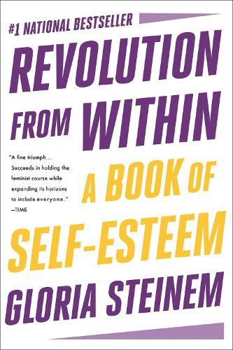 Revolution from Within: A Book of Self-Esteem (Paperback)