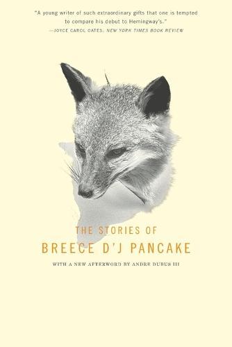 The Stories Of Breece D'j Pancake (Paperback)