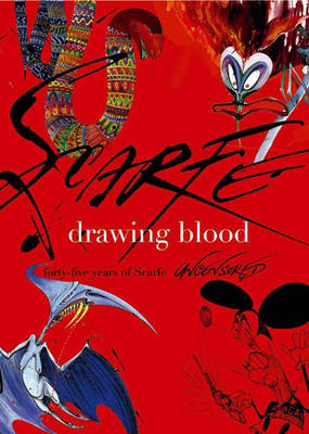Drawing Blood: Forty Five Years of Scarfe (Hardback)