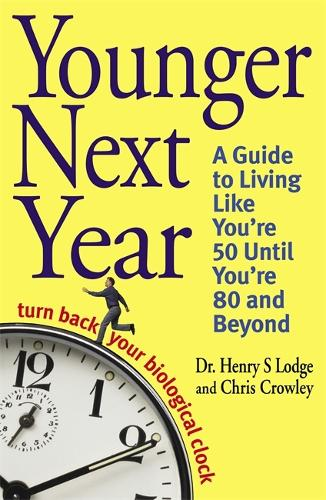 Younger Next Year: Turn Back Your Biological Clock (Paperback)
