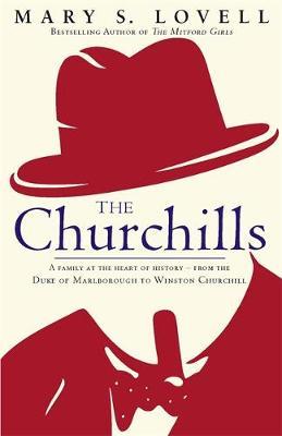 The Churchills: A Family at the Heart of History - from the Duke of Marlborough to Winston Churchill (Hardback)