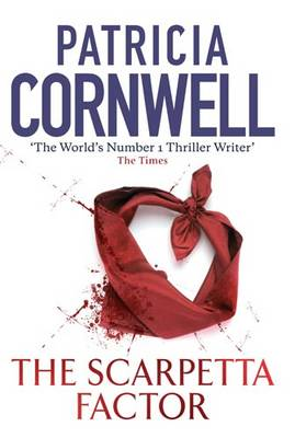 The Scarpetta Factor - Scarpetta Novels 17 (Hardback)