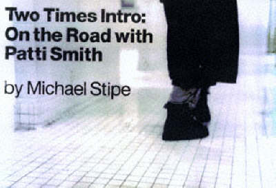 Two Times: on the Road with Patti Smith (Hardback)
