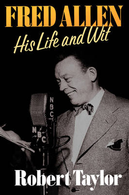 Fred Allen: His Life and Wit (Hardback)