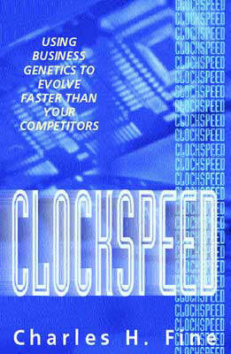 Clockspeed: Using Business Genetics to Evolve Faster Than Your Competitors (Paperback)