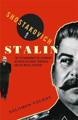 Shostakovich And Stalin (Paperback)