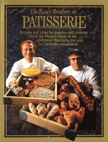 The Roux Brothers On Patisserie (Paperback)